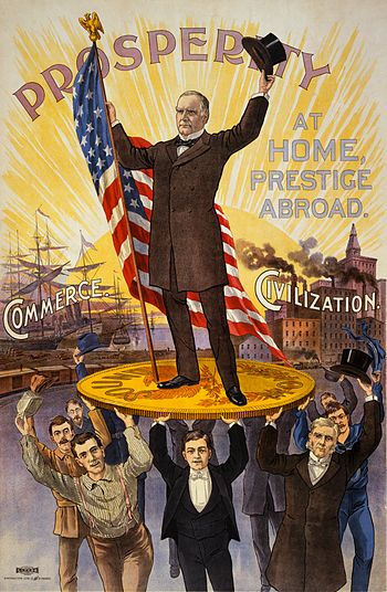 "Campaign poster showing William McKinley holding U.S. flag and standing on gold coin ""sound money"", held up by group of men, in front of ships ""commerce"" and factories ""civilization"""